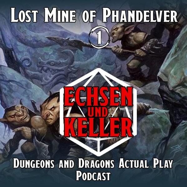 Echsen und Keller #1.01 - Lost Mine of Phandelver