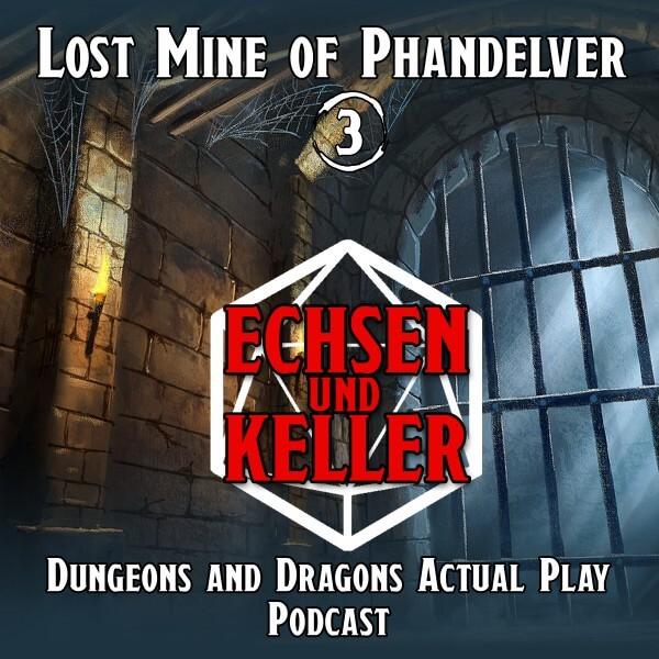 Echsen und Keller #1.03 Part 1 - Lost Mine of Phandelver