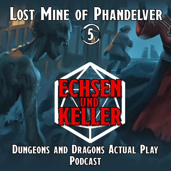 Echsen und Keller #1.05 - Lost Mine of Phandelver