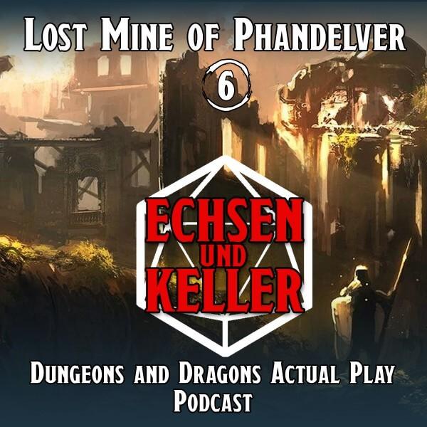 Echsen und Keller #1.06 - Lost Mine of Phandelver