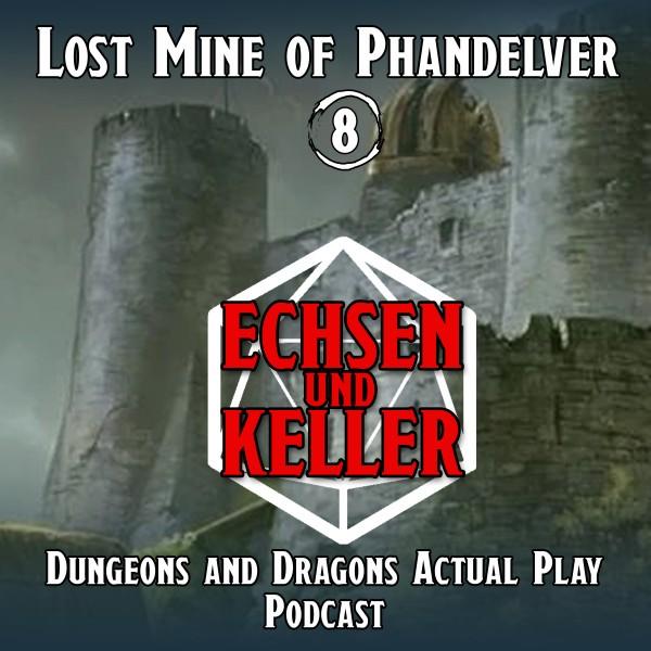 Echsen und Keller #1.08 - Lost Mine of Phandelver