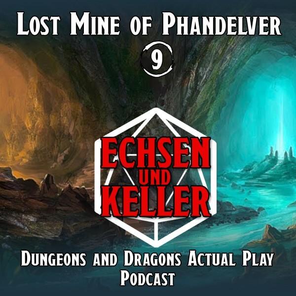 Echsen und Keller #1.09 - Lost Mine of Phandelver