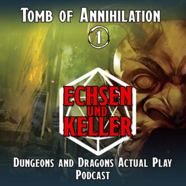 Echsen und Keller #2.01 - Tomb of Annihilation