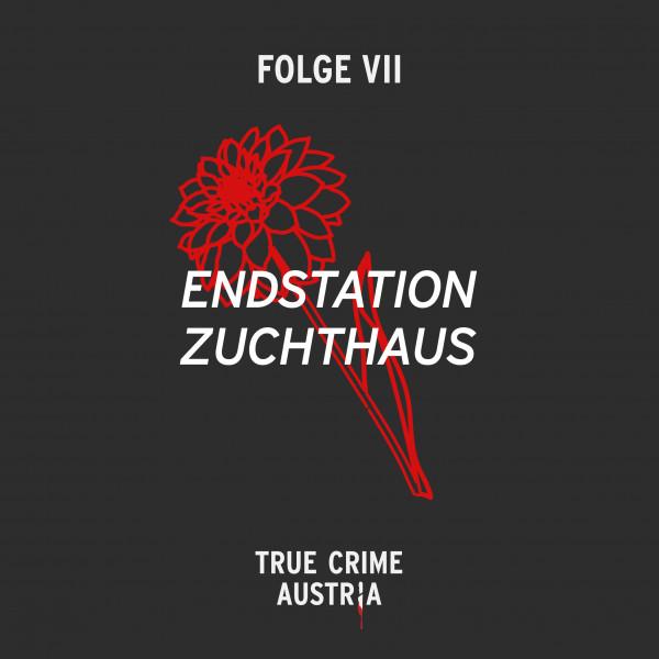 No 7 - Endstation Zuchthaus