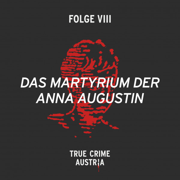 No 8 - Das Martyrium der Anna Augustin