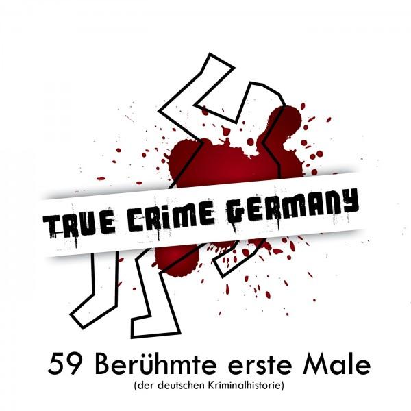 #59 Berühmte erste Male (der deutschen Kriminalhistorie)
