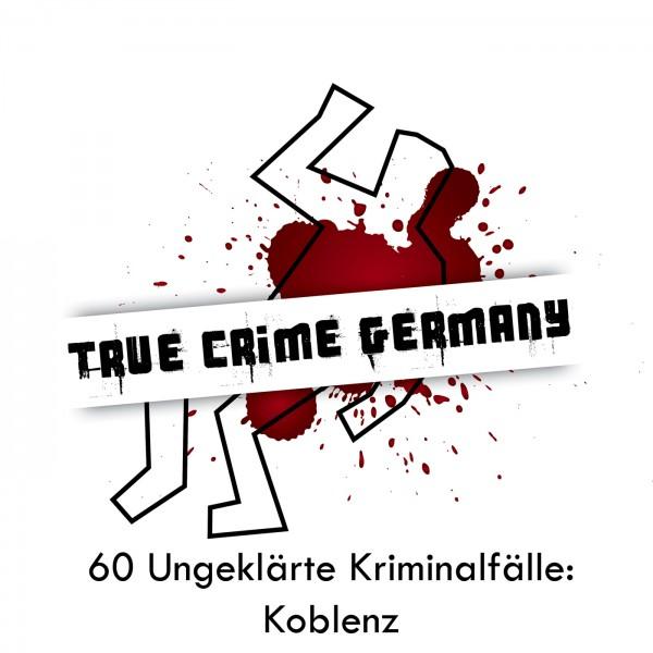 #60 Ungeklärte Kriminalfälle: Koblenz