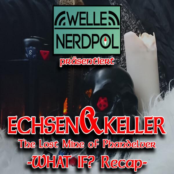 Echsen und Keller #1.11 What if?/ Recap